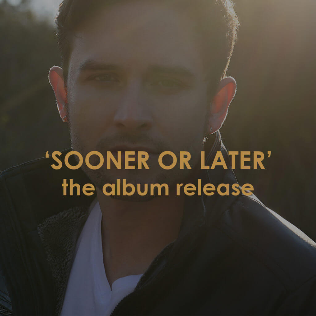 'SOONER OR LATER' the album release...